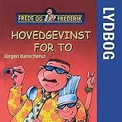 Hovedgevinst for to (Frede og Frederik) | Jürgen Banscherus