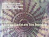 img - for Encrucijada en los bordes,catalogo de arte cubano,de amilkar chacon iznaga,pavel lominchar quintana,ramon ramirez ruiz y juan ramon valdes gomez. book / textbook / text book