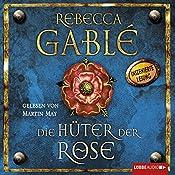Die Hüter der Rose (Waringham-Saga 2) | Rebecca Gablé