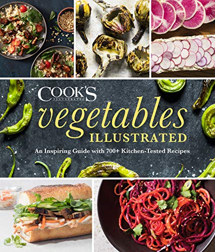 - Vegetables Illustrated: An Inspiring Guide with 700+ Kitchen-Tested Recipes