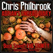 The Trinity: Adrian's Undead Diary, Book 7 | Chris Philbrook