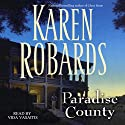 Paradise County Audiobook by Karen Robards Narrated by Vida Vasaitis