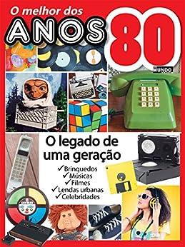 O Melhor dos Anos 80: Guia Mundo Em Foco Especial Ed.02