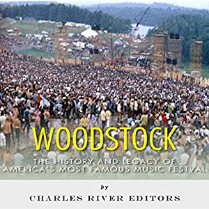Woodstock: The History and Legacy of America's Most Famous Music Festival Audiobook