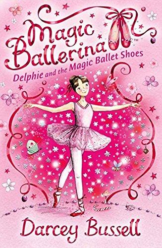 Delphie and the Magic Ballet Shoes (Magic Ballerina) -