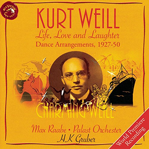 Dance Arrangements - Kurt Weill: Life, Love, & Laughter--Dance Arrangements, 1927-50