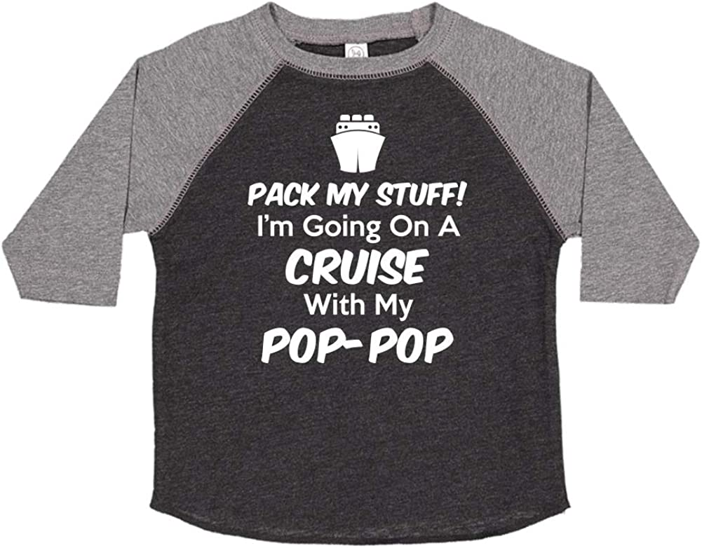 Pack My Stuff Im Going On A Cruise with My Pop-Pop Toddler//Kids Raglan T-Shirt