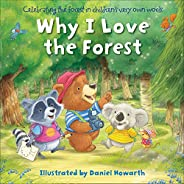 Why I Love the Forest: A celebration of the forest for the very youngest readers