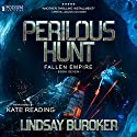 Perilous Hunt: Fallen Empire, Book 7 Audiobook by Lindsay Buroker Narrated by Kate Reading