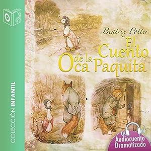 El cuento de la oca Paquita [The Story of the Small Goose] Hörbuch