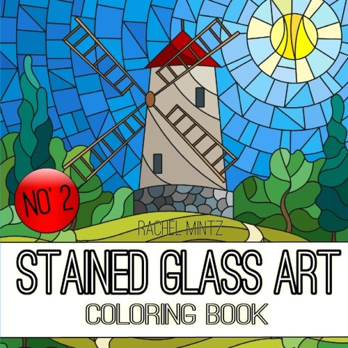 (Stained Glass Art Coloring Book - No' 2: Mosaic Landscapes and Nature Designs For Teenagers & Adults)