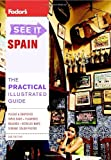 Fodor's See It Spain, 3rd Edition, Fodor's Travel Publications, Inc. Staff, 1400007771