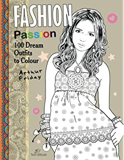 Fashion Passion 100 Dream Outfits To Colour