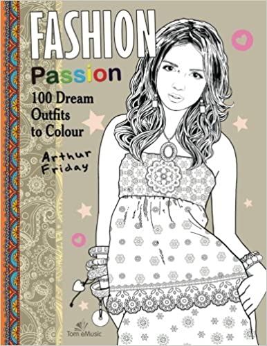 Amazon Fashion Passion 100 Dream Outfits To Colour 9781623211653 Arthur Friday Books