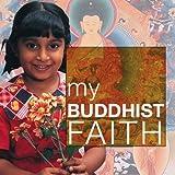 My Buddhist Faith (My Faith)