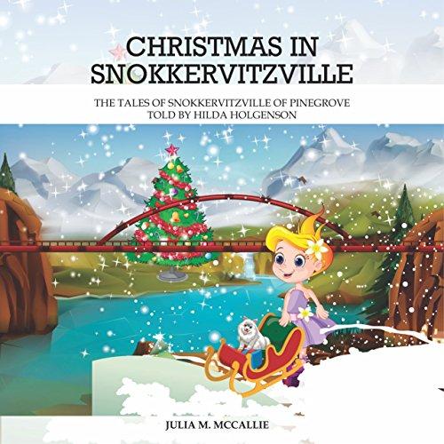 CHRISTMAS IN SNOKKERVITZVILLE: TALES OF SNOKKERVITZVILLE OF PINE GROVE TOLD BY HILDA HOLGENSON