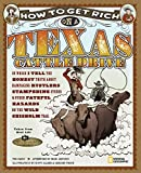 How to Get Rich on a Texas Cattle Drive: In Which I Tell the Honest Truth About Rampaging Rustlers, Stampeding Steers and Other Fateful Hazards on the Wild Chisolm Trail