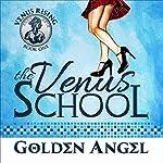 The Venus School | Golden Angel
