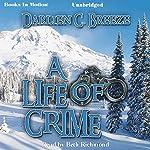 A Life of Crime   Darlien C. Breeze