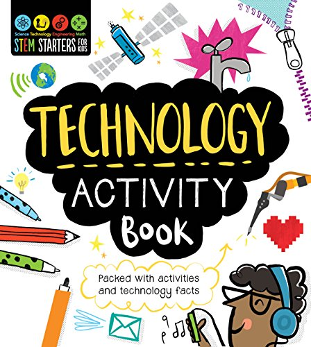 Technology Activities - STEM Starters for Kids Technology Activity Book: Packed with Activities and Technology Facts