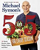 img - for Michael Symon's 5 in 5 for Every Season: 165 Quick Dinners, Sides, Holiday Dishes, and More book / textbook / text book
