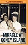 Miracle at Coney Island: How a Sideshow Doctor Saved Thousands of Babies and Transformed American Medicine