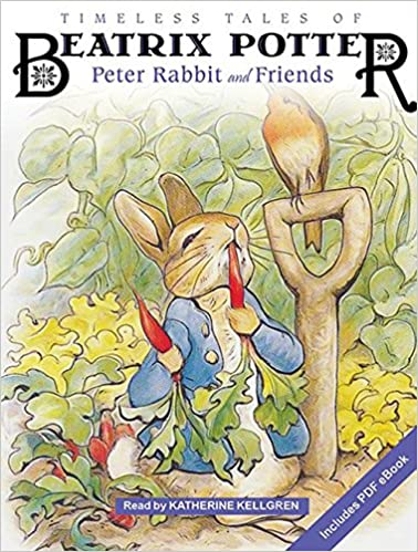 Timeless Tales Of Beatrix Potter Peter Rabbit And Friends Katherine Kellgren 9781494550004 Amazon Books