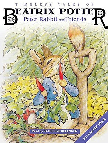 Timeless Tales of Beatrix Potter: Peter Rabbit and Friends by Tantor Audio