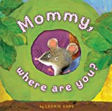 Mommy, Where Are You?, Leonid Gore, 1416955054