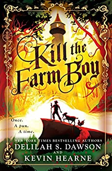 Kill the Farm Boy by Delilah S. Dawson & Kevin Hearne fantasy book reviews