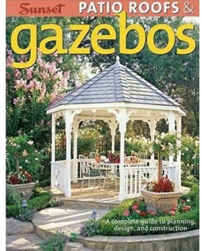 Gazebo Roof Construction (Patio Roofs & Gazebos: A Complete Guide to Planning, Design, and Construction)