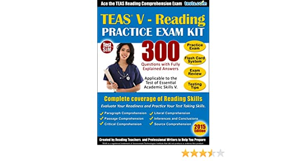 TEAS V - Reading Practice Exam Kit: Ace the TEAS Reading Comprehension Exam  - 300 Questions with Fully Explained Answers