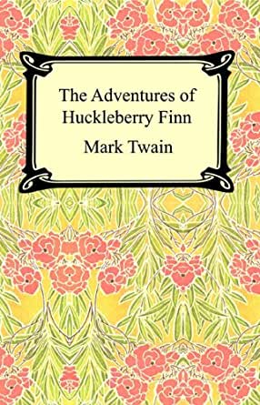 ADVENTURES MARK THE FINN TWAIN OF HUCKLEBERRY