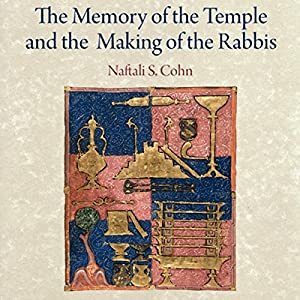 The Memory of the Temple and the Making of the Rabbis Audiobook