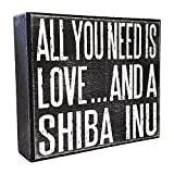 JennyGems - All You Need is Love and a Shiba Inu - Real Wood Stand Up Box Sign - Shiba Inu Gift Series, Shiba Inu Moms and Owners