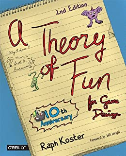 Theory of Fun for Game Design by [Koster, Raph]