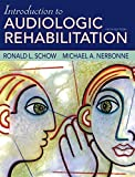 Introduction to Audiologic Rehabilitation 5th Edition
