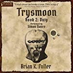 Duty: The Trysmoon Saga, Book 2 | Brian K. Fuller