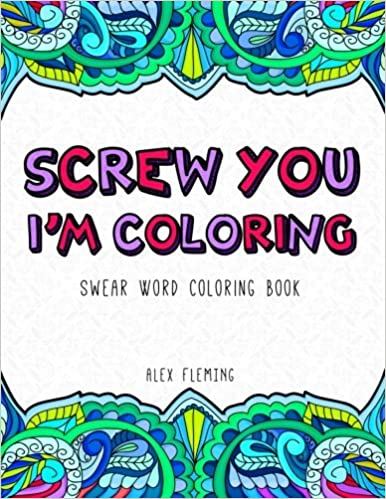 GO Downloads Screw You Im Coloring Swear Word Book By Alex