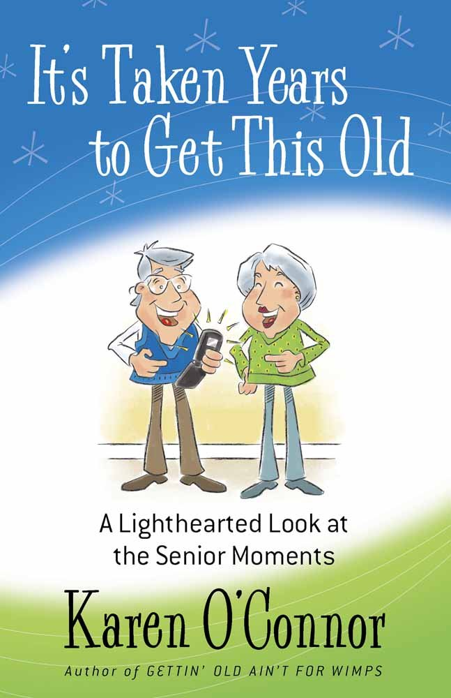 Download It's Taken Years to Get This Old: A Lighthearted Look at the Senior Moments pdf