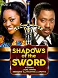 Shadows of the sword - Part 2 Nollywood African Movie
