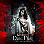 Dead Flesh: Kiera Hudson Series Two, Book 1 | Tim O'Rourke