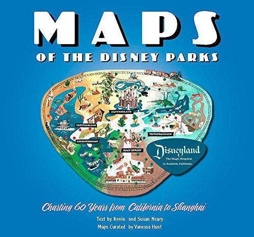 "Maps of the Disney Parks: Charting 60 Years from California to Shanghai (Disney Editions Deluxe) by [""Vanessa Hunt"", ""Kevin Neary"", ""Susan Neary""] cover"
