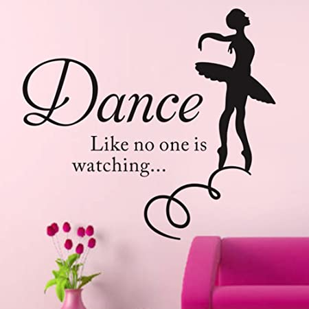 Meijing Dance Like No One Is Watching Ballet Dancer Girl Wall Saying Mural Wallpaper Inspirational Wall Sticker Quotes Quotations B Amazon Co Uk Kitchen Home
