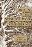 img - for Trees in this Neighborhood Remember Me: the Scurfpea Publishing 2017 Poetry Anthology (The Scurfpea Publishing Annual Poetry Anthology) (Volume 8) book / textbook / text book