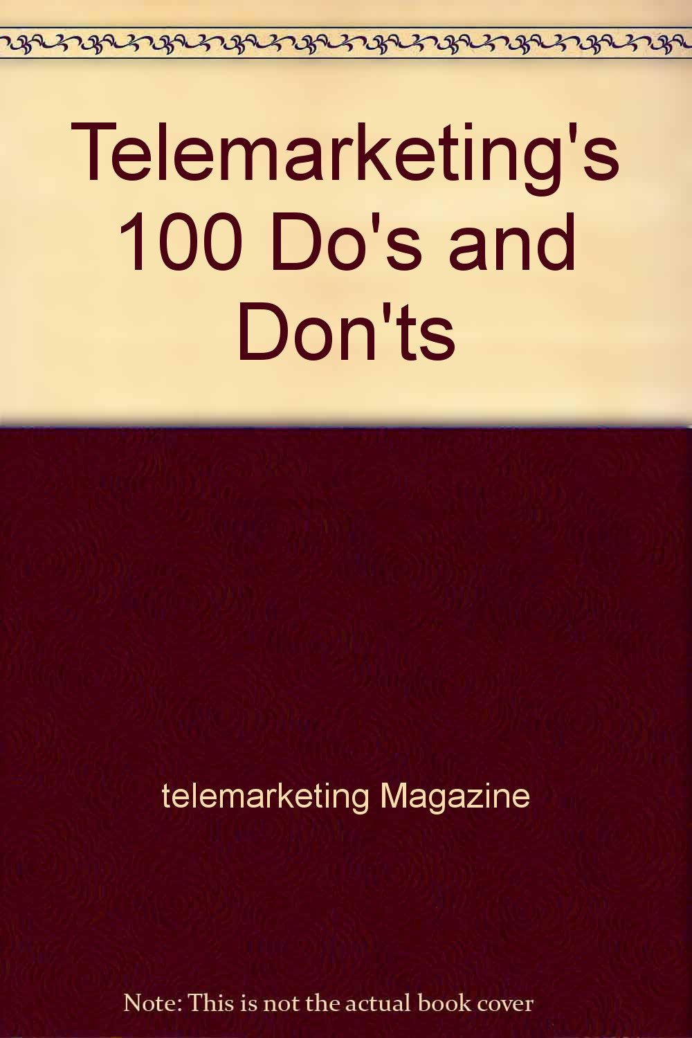Telemarketing's 100 Do's and Don'ts