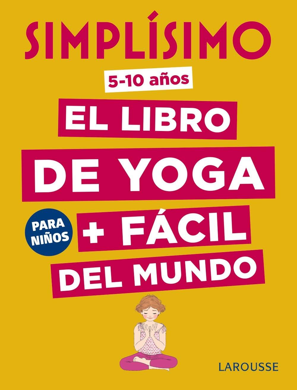 Simplísimo, el libro de yoga + fácil del mundo: Isabelle ...
