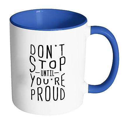 Amazoncom Dont Stop Until Youre Proud Inspirational Motivational