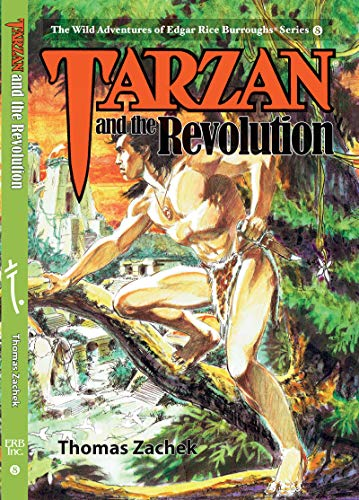 Tarzan and the Revolution (The Wild Adventures of Edgar Rice Burroughs  Book 8)