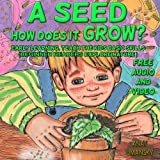Children's Books: A Seed How Does It Grow?(+Audiobook) Bedtime story, Beginner readers (Illustrated Picture Book for ages 3 8) Short stories with rhymes,(Value ... Book for Early readers collection 4)